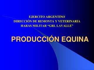 PRODUCCI�N EQUINA