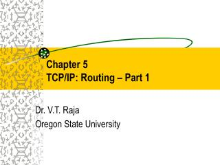 Chapter 5  TCP/IP: Routing – Part 1