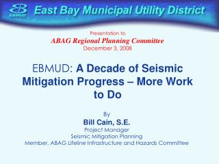 EBMUD: A Decade of Seismic Mitigation Progress   More Work to Do