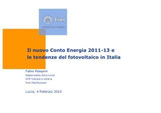 Il nuovo Conto Energia 2011-13 e  le tendenze del fotovoltaico in Italia