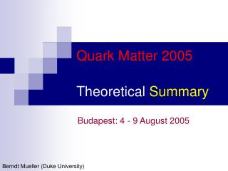 Quark Matter 2005 Theoretical  Summary