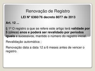 LEI N° 6360/76 decreto 8077 de 2013  Art. 12 ...