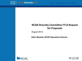 NCAR Diversity Committee FY13 Request for Proposals