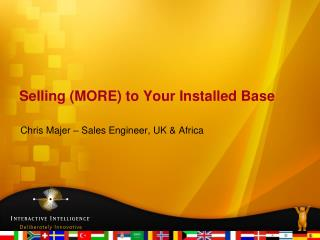 Selling (MORE) to Your Installed Base