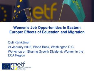 Women�s Job Opportunities in Eastern Europe: Effects of Education  and Migration