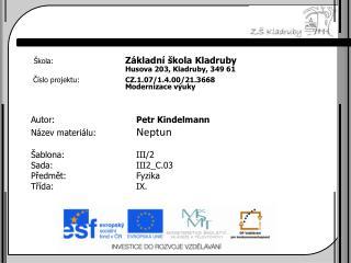 Autor: Petr  Kindelmann Název materiálu:  Neptun Šablona:III/2  Sada:III2_C.03