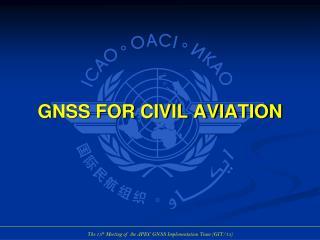 GNSS FOR CIVIL AVIATION