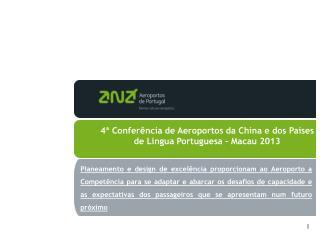 4ª Conferência de Aeroportos da China e dos Países de Língua Portuguesa – Macau 2013