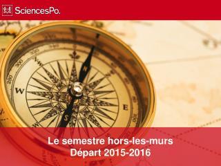 Le semestre hors-les-murs Départ 2015-2016