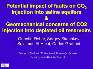 Potential impact of faults on CO2 injection into saline aquifers  Geomechanical concerns of CO2 injection into depleted