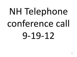 NH Telephone conference call 9-19-12