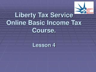 Liberty Tax Service Online Basic Income Tax Course. Lesson 4