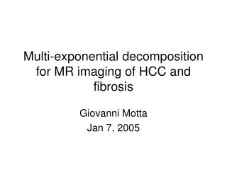Multi-exponential decomposition for MR imaging of HCC and fibrosis