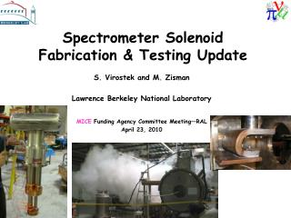 Spectrometer Solenoid Fabrication & Testing Update