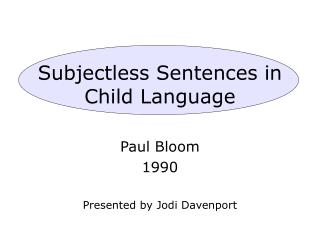 Subjectless Sentences in Child Language