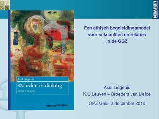 Een ethisch begeleidingsmodel voor seksualiteit en relaties in de GGZ Axel Liégeois
