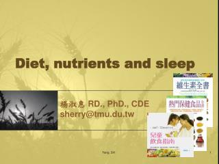 Diet, nutrients and sleep