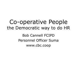 Co-operative People the Democratic way to do HR