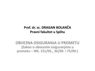 Prof. dr. sc. DRAGAN BOLANČA Pravni fakultet u Splitu