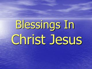 Blessings In Christ Jesus
