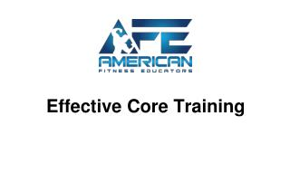 Effective Core Training