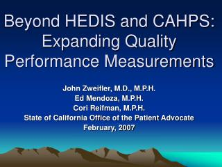 Beyond HEDIS and CAHPS: Expanding Quality Performance Measurements