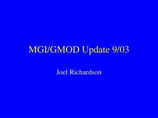 MGI/GMOD Update 9/03