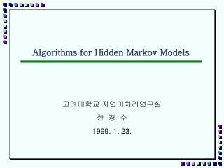 Algorithms for Hidden Markov Models