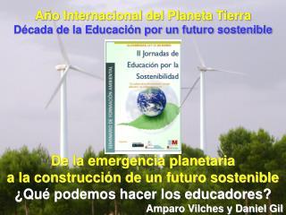 Año Internacional del Planeta Tierra Década de la Educación por un futuro sostenible