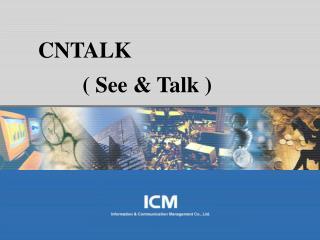 CNTALK         ( See & Talk )