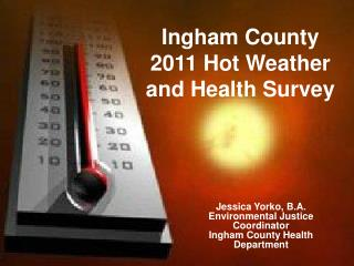 Ingham County  2011 Hot Weather and Health Survey