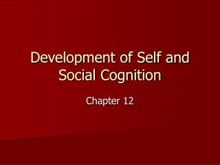 Development of Self and Social Cognition