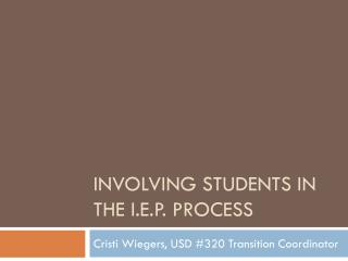 Involving students in the I.E.P. Process