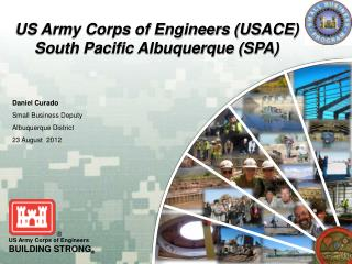 US Army Corps of Engineers (USACE) South Pacific Albuquerque (SPA)