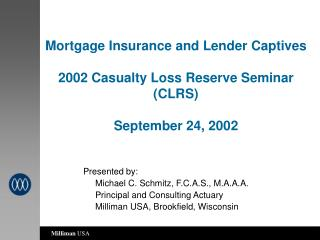Mortgage Insurance and Lender Captives 2002 Casualty Loss Reserve Seminar (CLRS)