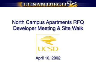 North Campus Apartments RFQ Developer Meeting  Site Walk     April 10, 2002