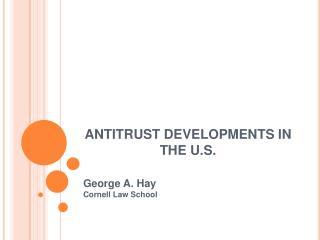 ANTITRUST DEVELOPMENTS IN THE U.S.
