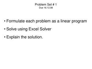 Problem Set  1 Due 16.12.08