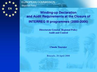 Agenda Closure of INTERREG II 1994-1999 – Lessons learned Closure of INTERREG III 2000-2006