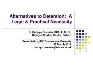 Alternatives to Detention:  A Legal & Practical Necessity