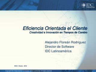 Eficiencia Orientada el Cliente Creatividad e Innovación en Tiempos de Cambio