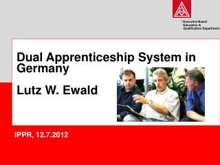Dual Apprenticeship System in Germany Lutz W. Ewald