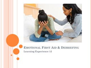 Emotional First Aid & Debriefing