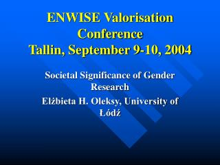 ENWISE Valorisation Conference Tallin, September 9-10, 2004