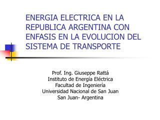 ENERGIA ELECTRICA EN LA REPUBLICA ARGENTINA CON ENFASIS EN LA EVOLUCION DEL SISTEMA DE TRANSPORTE