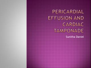 Pericardial effusion and Cardiac  tamponade