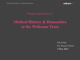 Funding Opportunities in: Medical History & Humanities at the Wellcome Trust
