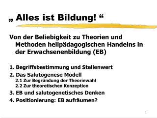 """"""" Alles ist Bildung! """""""