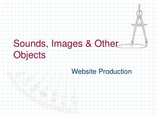 Sounds, Images & Other Objects