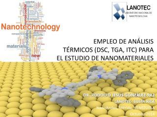 EMPLEO DE ANÁLISIS TÉRMICOS (DSC, TGA, ITC) PARA  EL ESTUDIO DE NANOMATERIALES